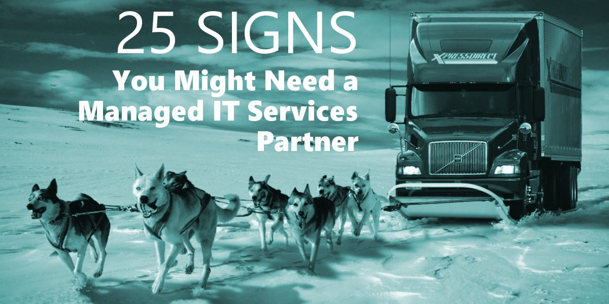25 Signs You May Need a Managed IT Services Partner