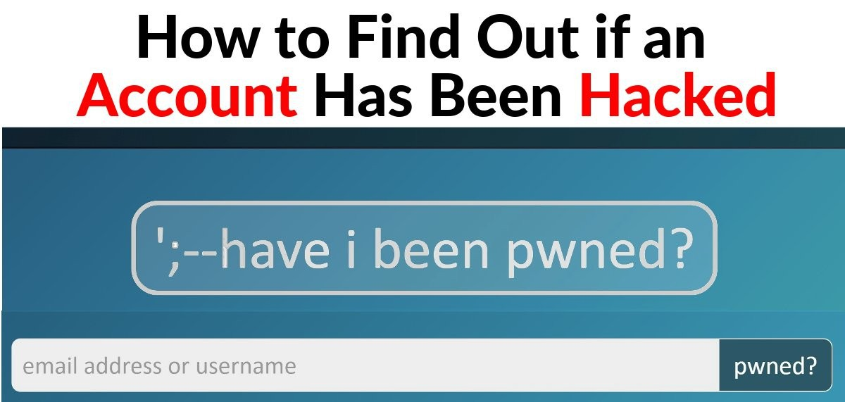 How to Find Out if an Account Has Been Hacked