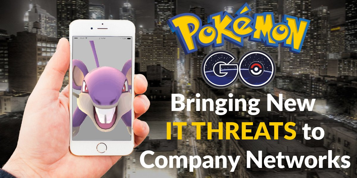 Pokemon Go Brings New IT Threats to Company Networks
